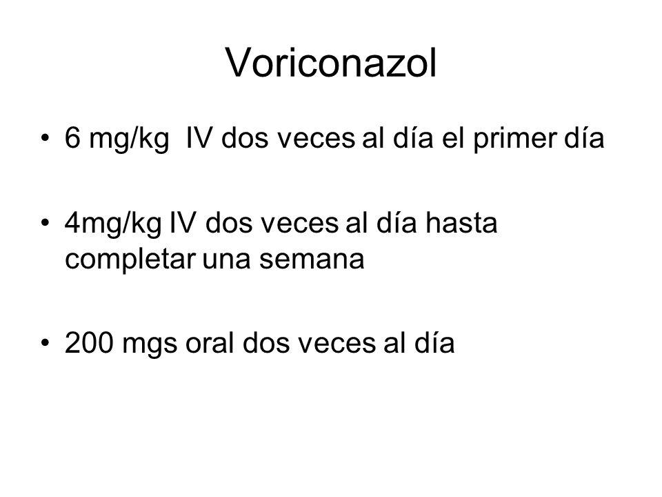 Voriconazol 6 mg/kg IV dos veces al día el primer día