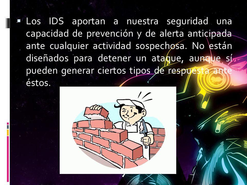 Los IDS aportan a nuestra seguridad una capacidad de prevención y de alerta anticipada ante cualquier actividad sospechosa.