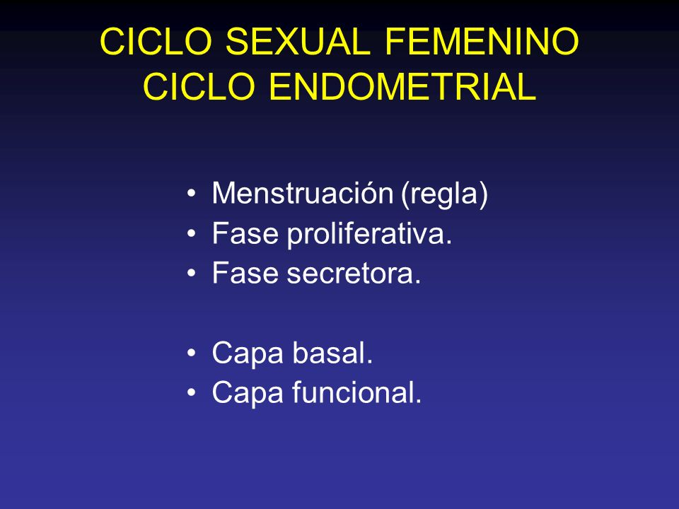 CICLO SEXUAL FEMENINO CICLO ENDOMETRIAL
