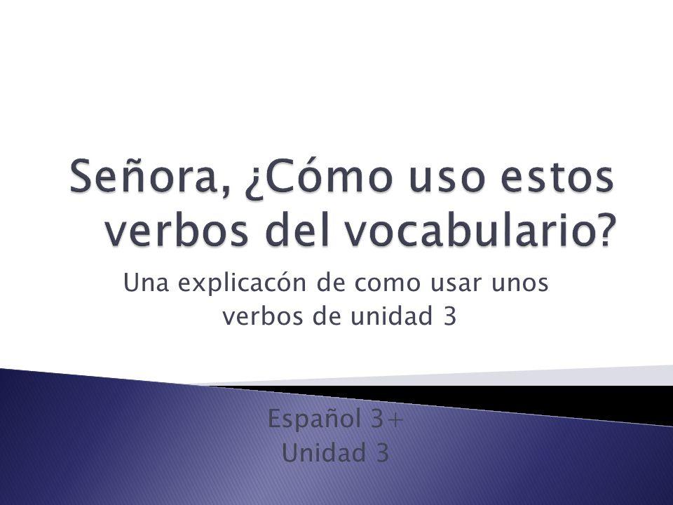 Señora, ¿Cómo uso estos verbos del vocabulario