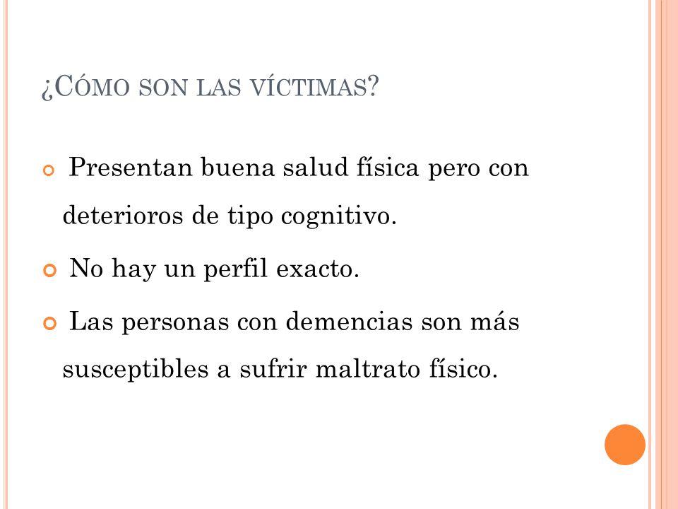 ¿Cómo son las víctimas No hay un perfil exacto.