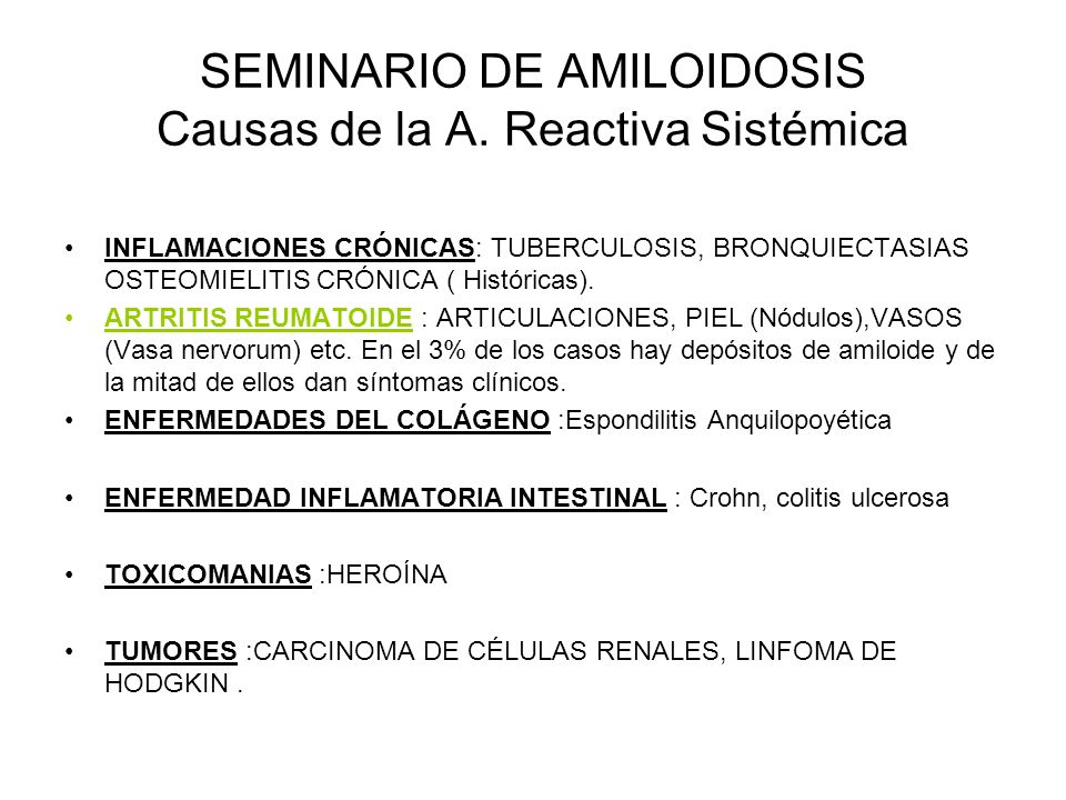 SEMINARIO DE AMILOIDOSIS Causas de la A. Reactiva Sistémica