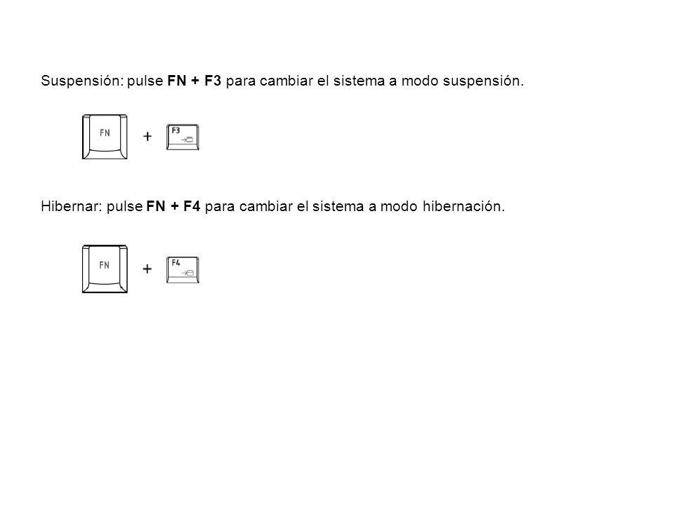 Suspensión: pulse FN + F3 para cambiar el sistema a modo suspensión.