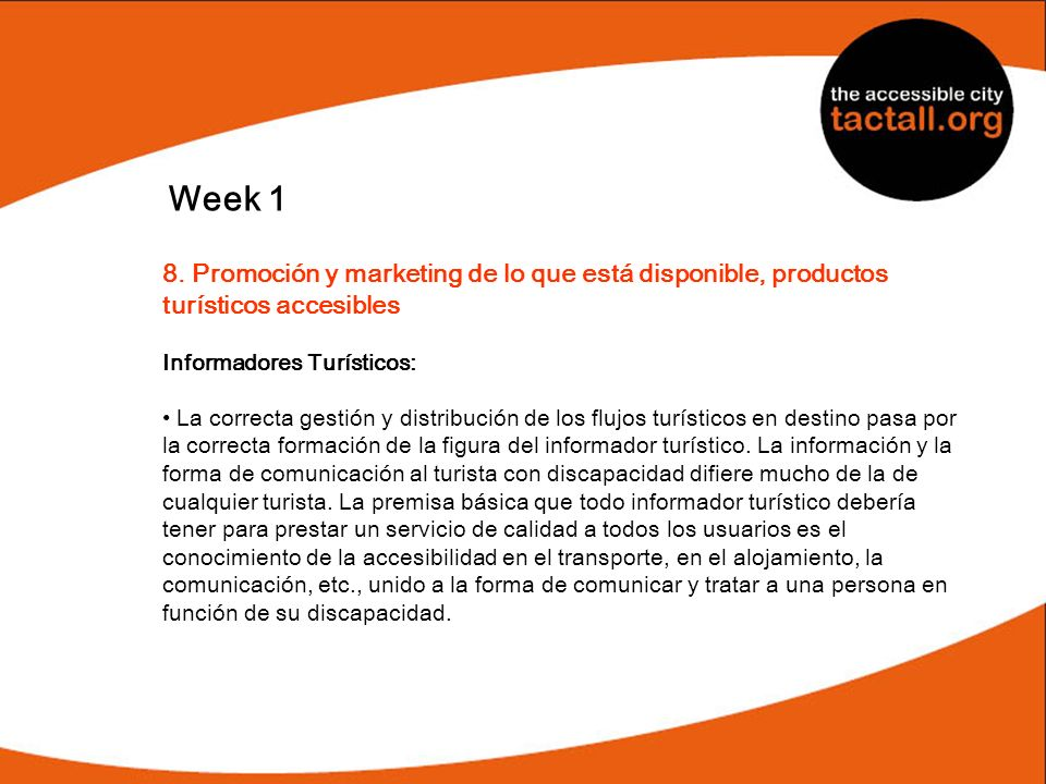 Week 1 8. Promoción y marketing de lo que está disponible, productos turísticos accesibles. Informadores Turísticos: