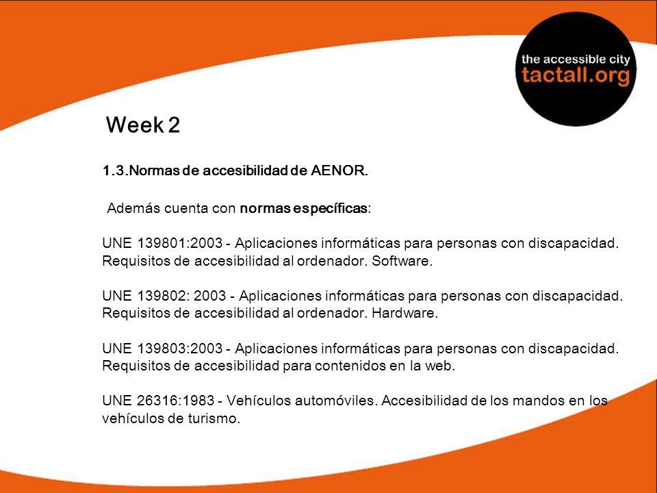 Week 2 Además cuenta con normas específicas: