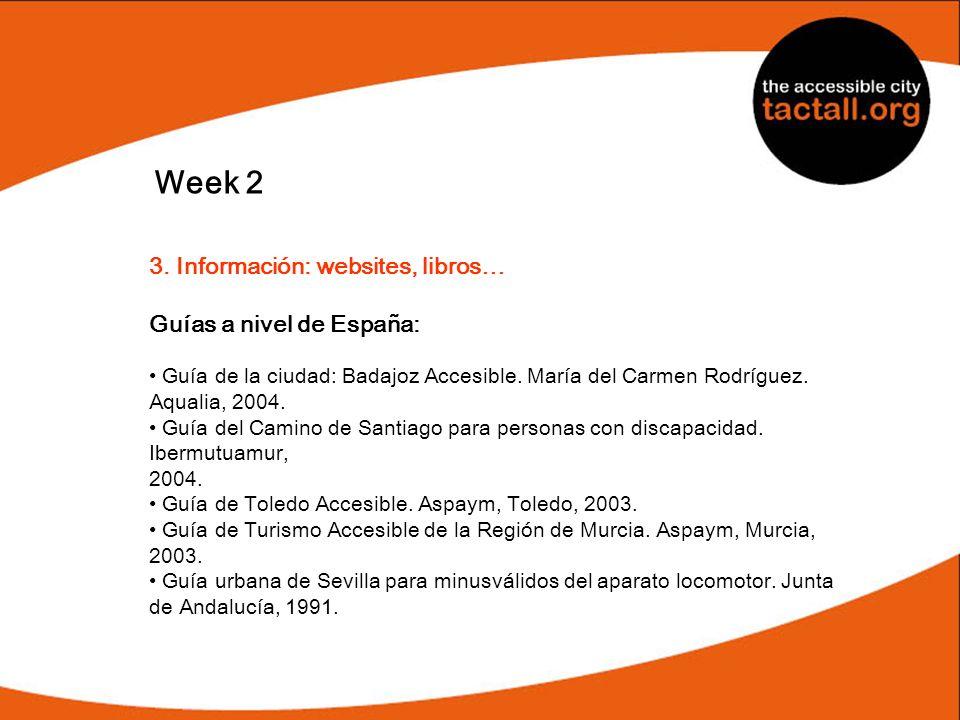 Week 2 3. Información: websites, libros… Guías a nivel de España: