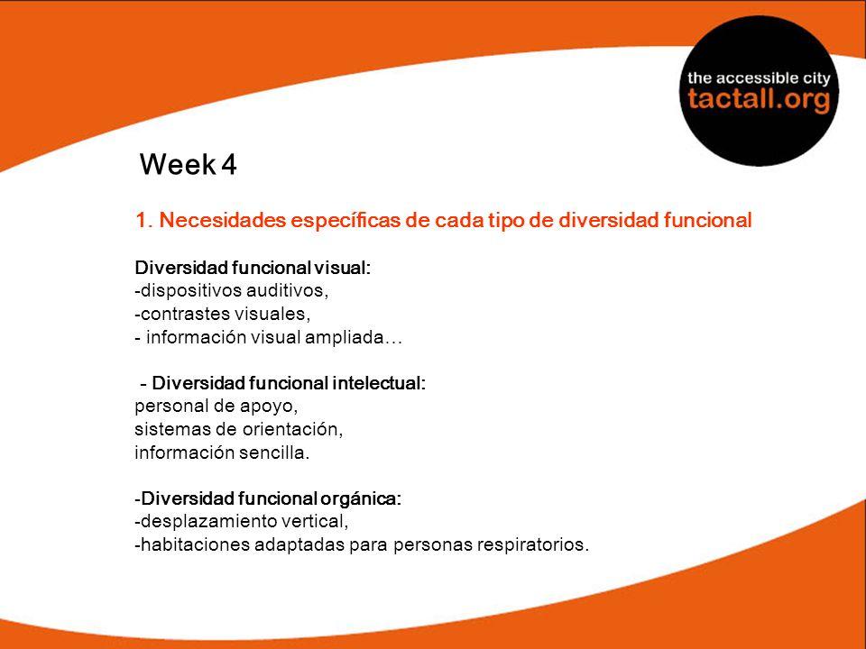 Week 4 1. Necesidades específicas de cada tipo de diversidad funcional