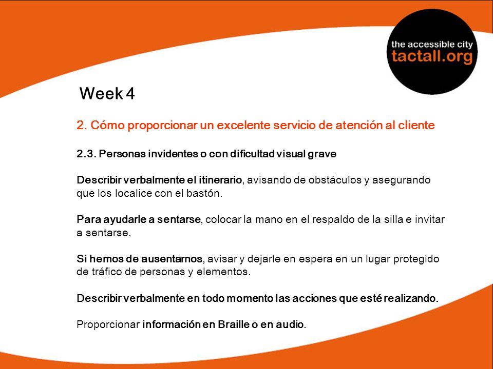 Week 4 2. Cómo proporcionar un excelente servicio de atención al cliente. 2.3. Personas invidentes o con dificultad visual grave.