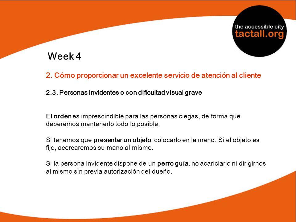 Week 42. Cómo proporcionar un excelente servicio de atención al cliente. 2.3. Personas invidentes o con dificultad visual grave.