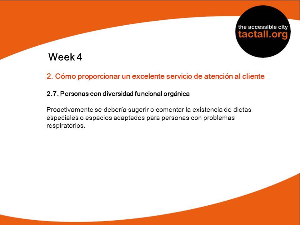 Week 42. Cómo proporcionar un excelente servicio de atención al cliente. 2.7. Personas con diversidad funcional orgánica.