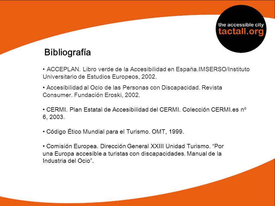 BibliografíaACCEPLAN. Libro verde de la Accesibilidad en España.IMSERSO/Instituto Universitario de Estudios Europeos, 2002.