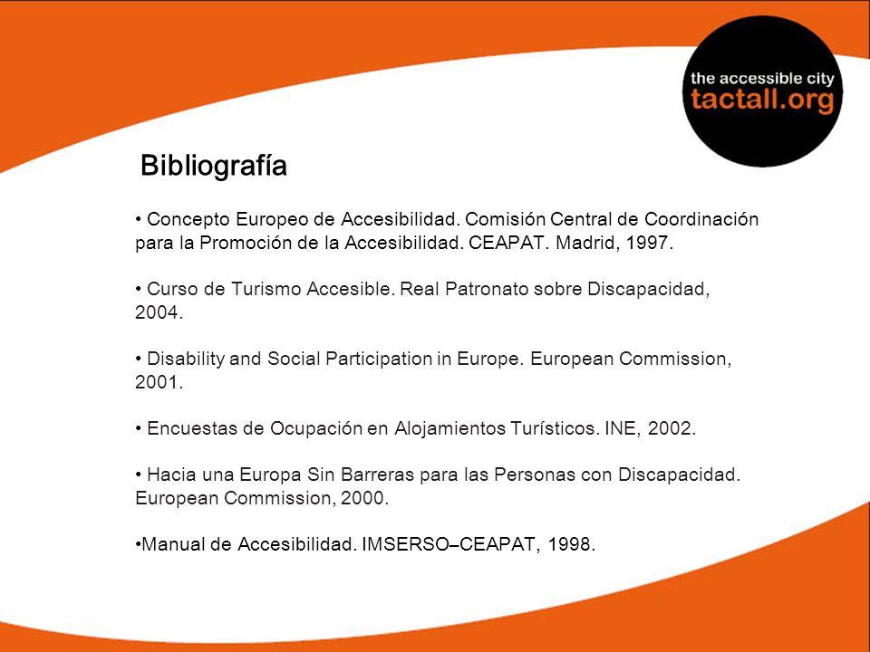 Bibliografía• Concepto Europeo de Accesibilidad. Comisión Central de Coordinación. para la Promoción de la Accesibilidad. CEAPAT. Madrid, 1997.