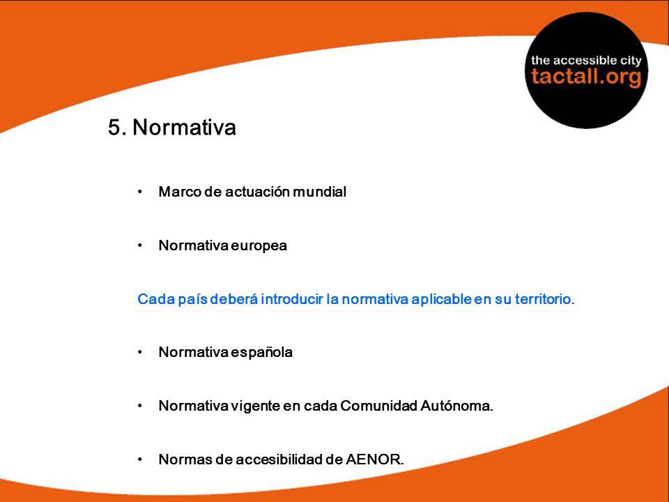 5. Normativa Marco de actuación mundial Normativa europea