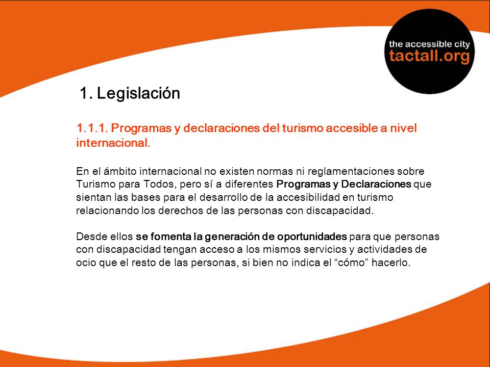 1. Legislación 1.1.1. Programas y declaraciones del turismo accesible a nivel. internacional.