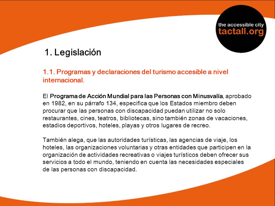 1. Legislación 1.1. Programas y declaraciones del turismo accesible a nivel. internacional.