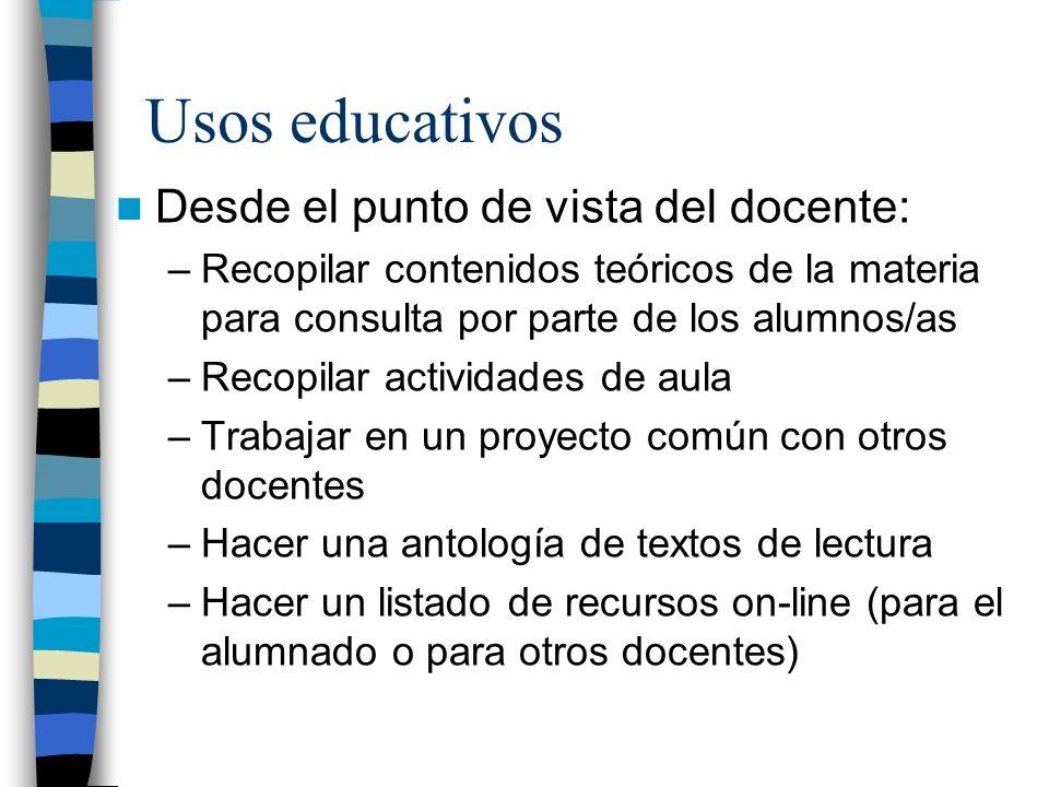 Usos educativos Desde el punto de vista del docente: