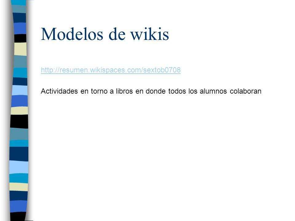 Modelos de wikis http://resumen.wikispaces.com/sextob0708
