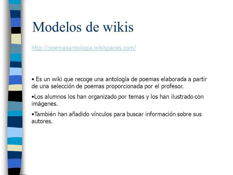 Modelos de wikis http://poemasantologia.wikispaces.com/