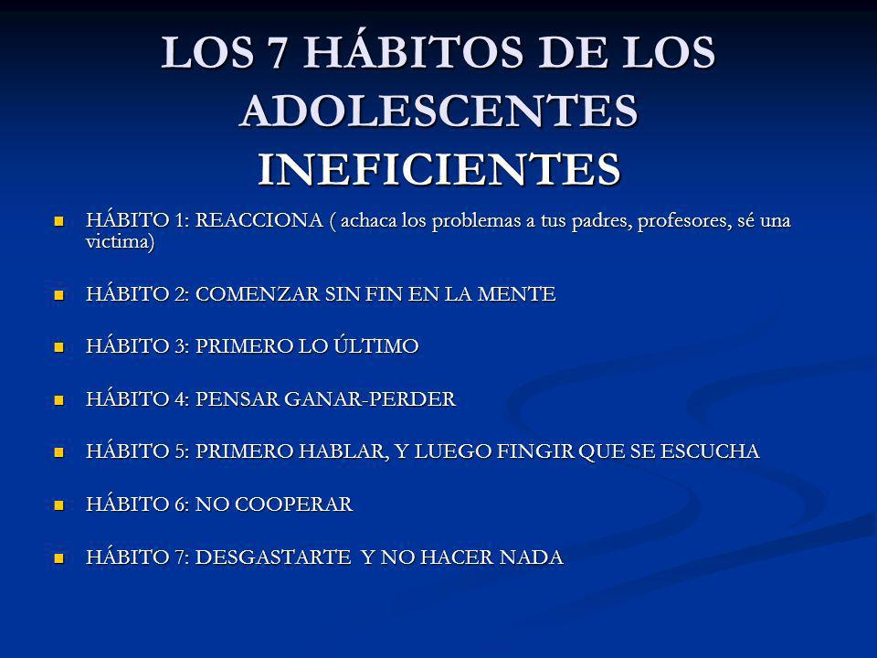 LOS 7 HÁBITOS DE LOS ADOLESCENTES INEFICIENTES