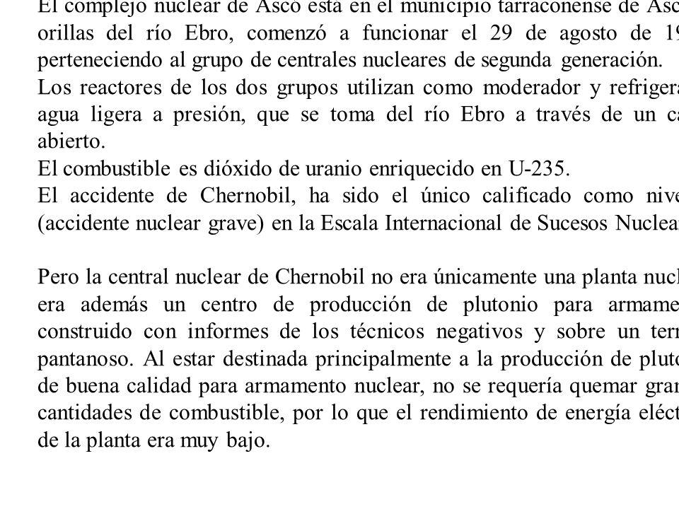 El complejo nuclear de Ascó está en el municipio tarraconense de Ascó, a orillas del río Ebro, comenzó a funcionar el 29 de agosto de 1983, perteneciendo al grupo de centrales nucleares de segunda generación.