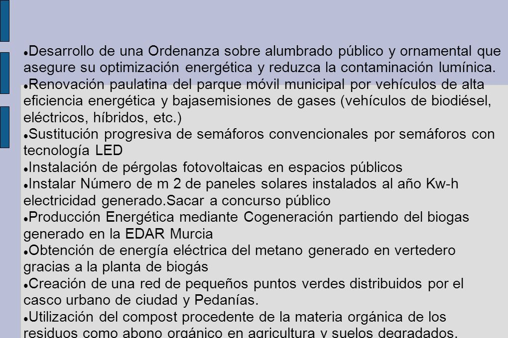 Desarrollo de una Ordenanza sobre alumbrado público y ornamental que asegure su optimización energética y reduzca la contaminación lumínica.