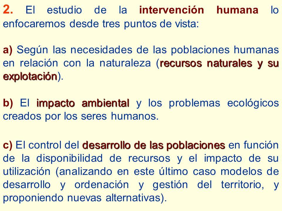 2. El estudio de la intervención humana lo enfocaremos desde tres puntos de vista: