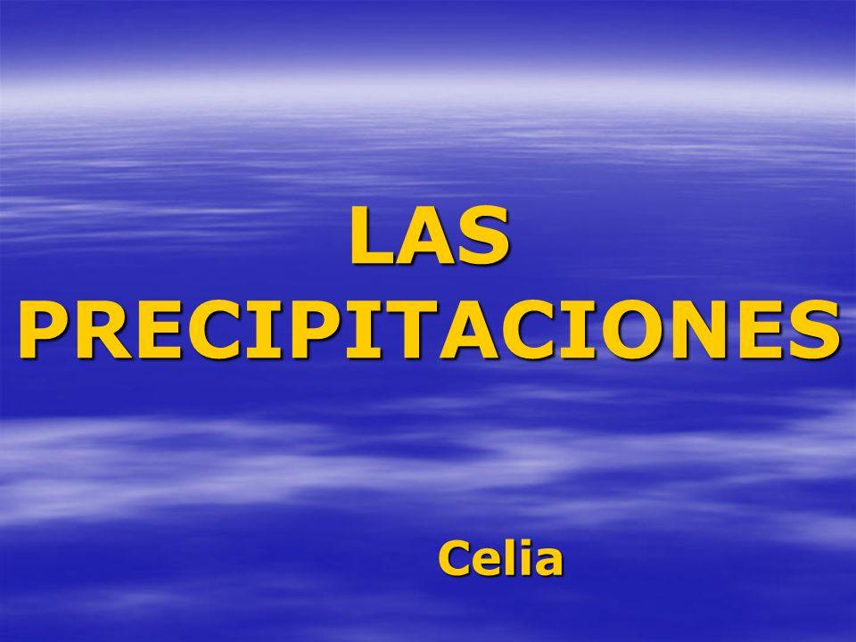 LAS PRECIPITACIONES Celia