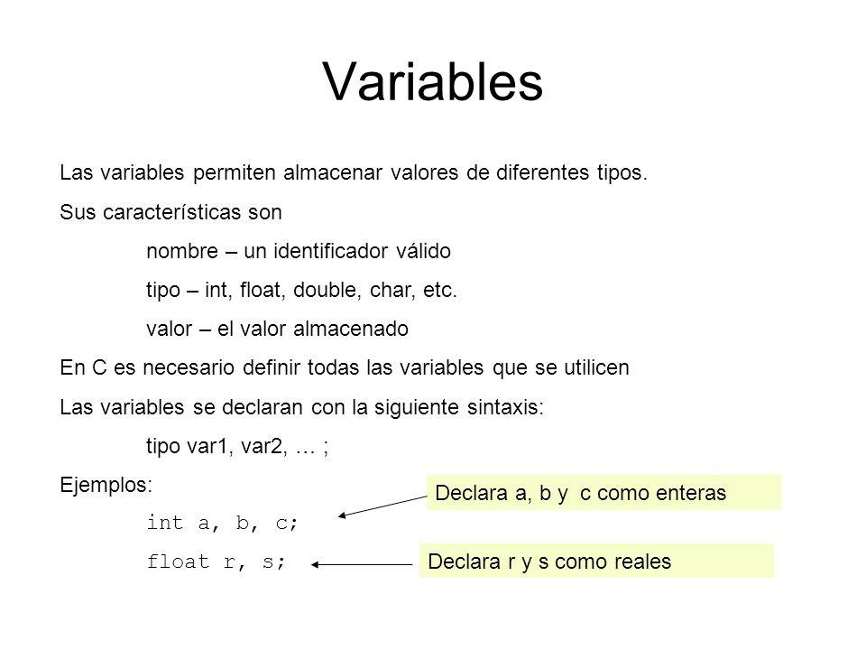 Variables Las variables permiten almacenar valores de diferentes tipos. Sus características son. nombre – un identificador válido.