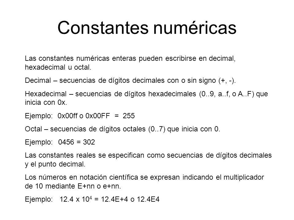Constantes numéricas Las constantes numéricas enteras pueden escribirse en decimal, hexadecimal u octal.