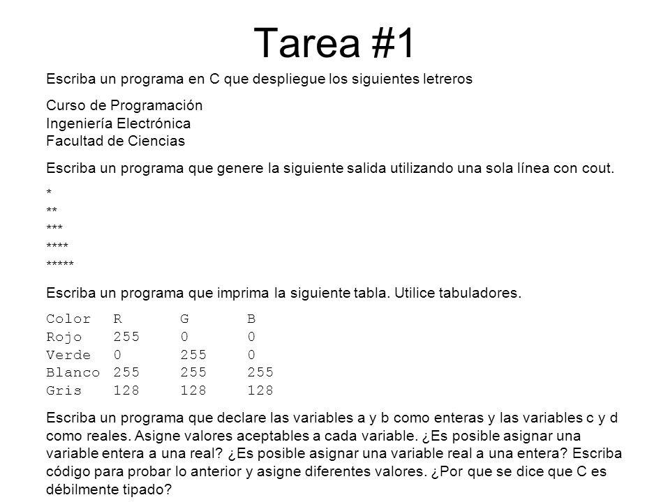 Tarea #1 Escriba un programa en C que despliegue los siguientes letreros. Curso de Programación Ingeniería Electrónica Facultad de Ciencias.