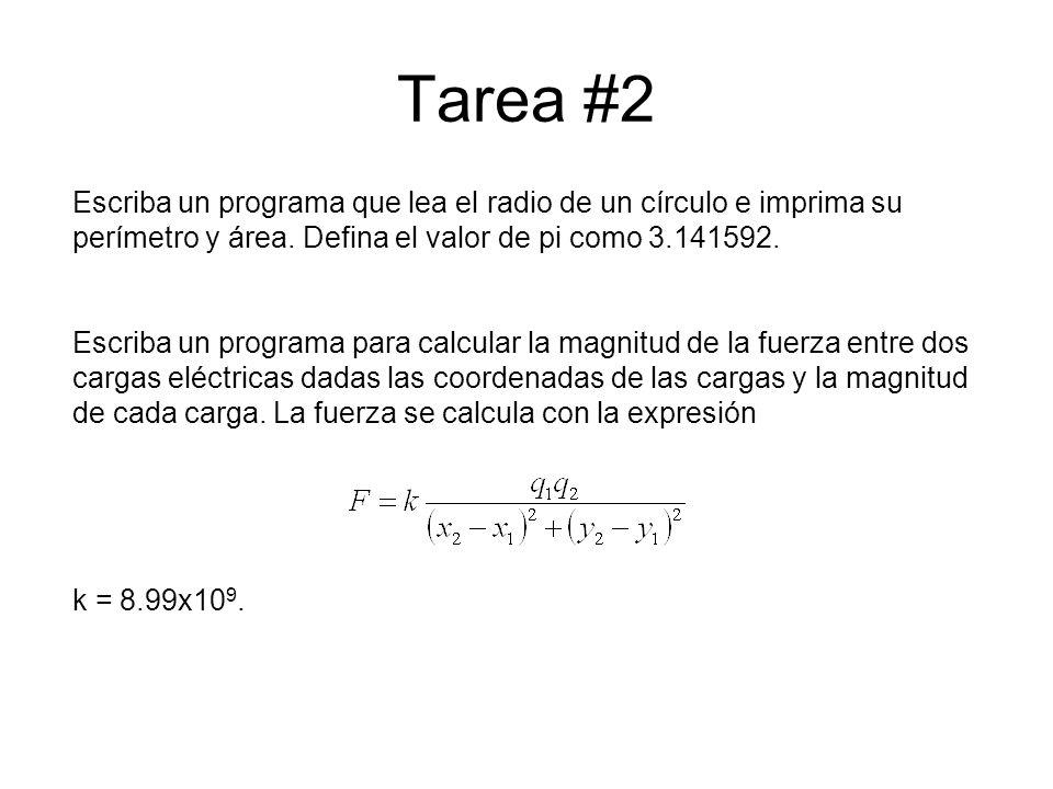Tarea #2 Escriba un programa que lea el radio de un círculo e imprima su perímetro y área. Defina el valor de pi como 3.141592.