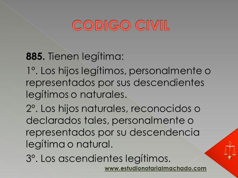 CODIGO CIVIL 885. Tienen legítima: