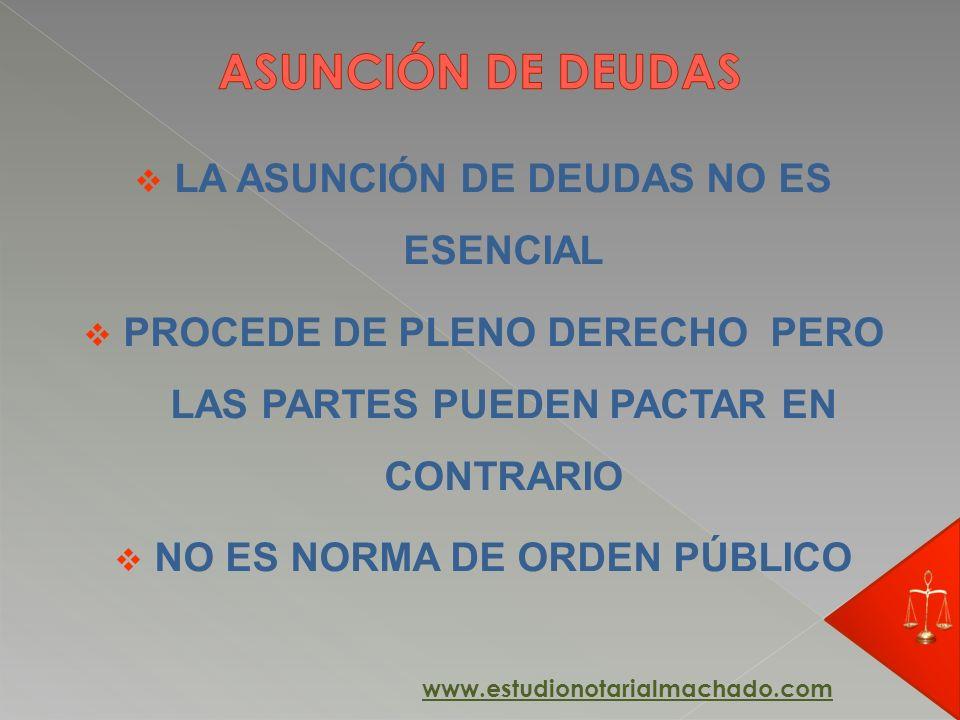 ASUNCIÓN DE DEUDAS LA ASUNCIÓN DE DEUDAS NO ES ESENCIAL