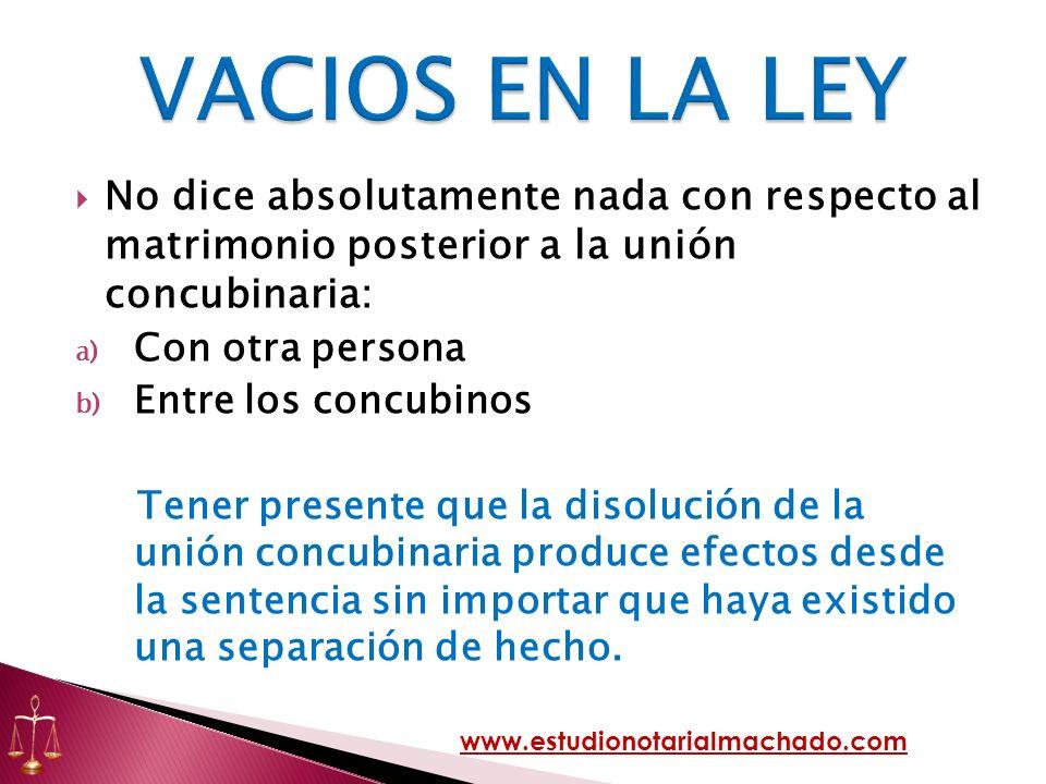 VACIOS EN LA LEY No dice absolutamente nada con respecto al matrimonio posterior a la unión concubinaria: