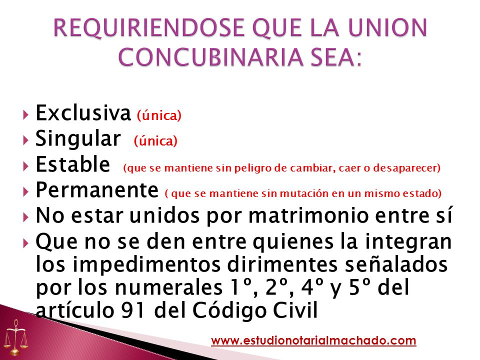 REQUIRIENDOSE QUE LA UNION CONCUBINARIA SEA: