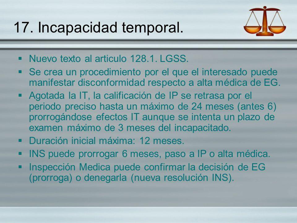 17. Incapacidad temporal. Nuevo texto al articulo 128.1. LGSS.