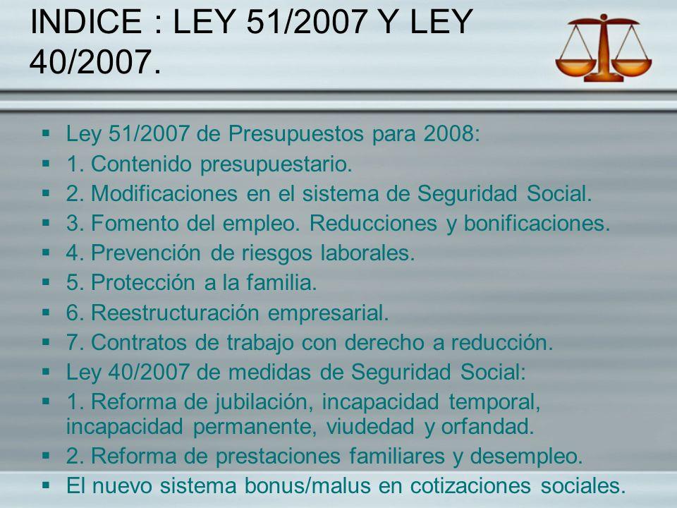 INDICE : LEY 51/2007 Y LEY 40/2007. Ley 51/2007 de Presupuestos para 2008: 1. Contenido presupuestario.