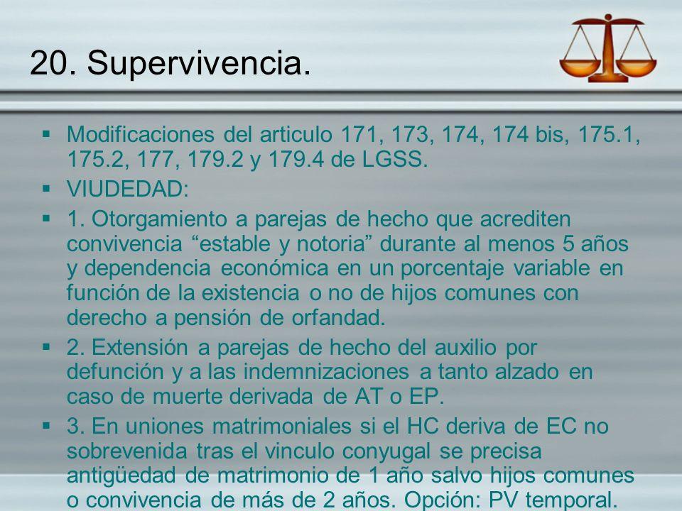20. Supervivencia. Modificaciones del articulo 171, 173, 174, 174 bis, 175.1, 175.2, 177, 179.2 y 179.4 de LGSS.