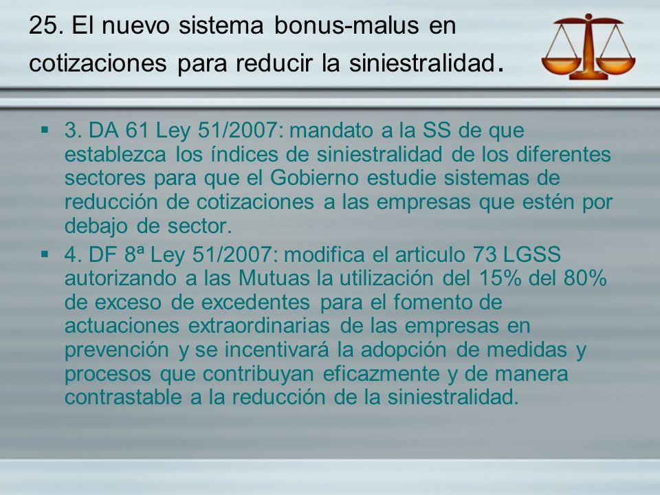 25. El nuevo sistema bonus-malus en cotizaciones para reducir la siniestralidad.