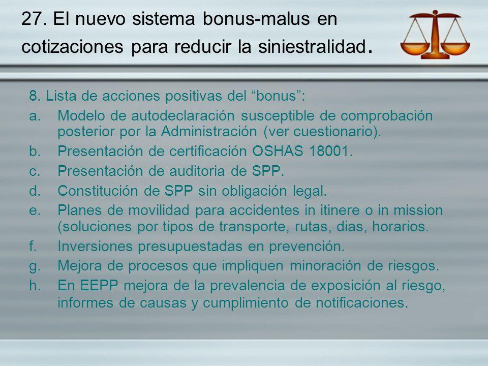 27. El nuevo sistema bonus-malus en cotizaciones para reducir la siniestralidad.