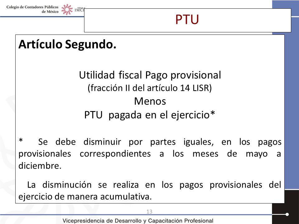 PTU Artículo Segundo. Utilidad fiscal Pago provisional Menos