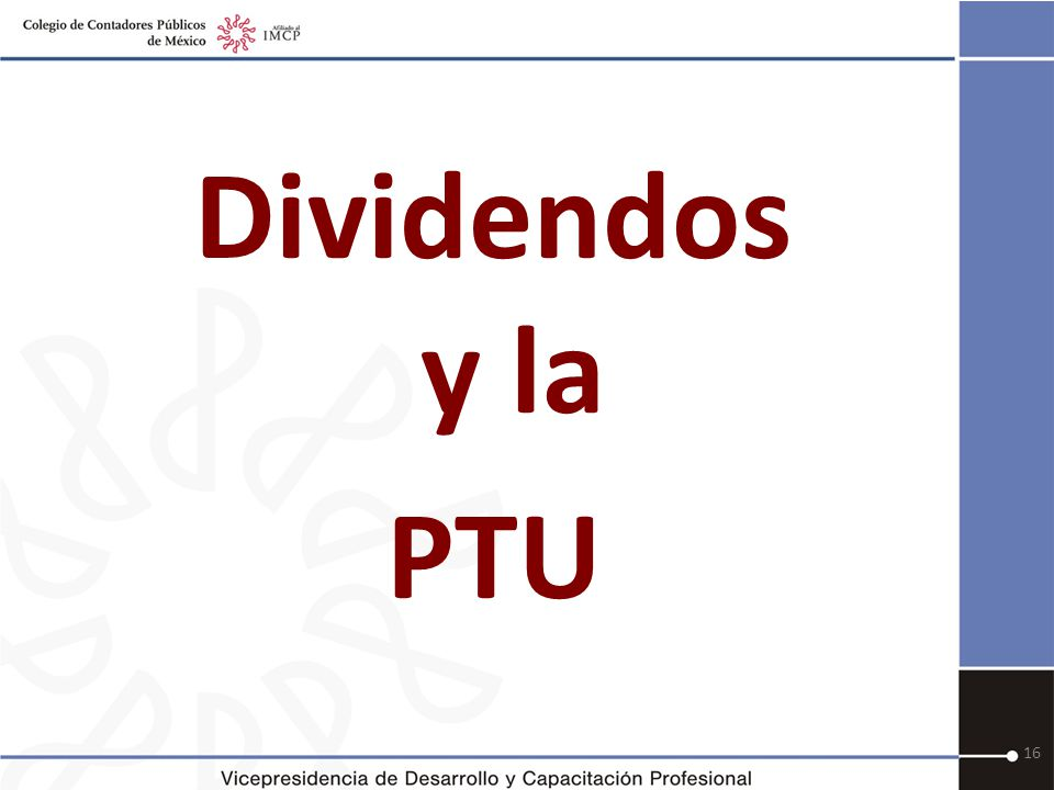 Dividendos y la PTU 16