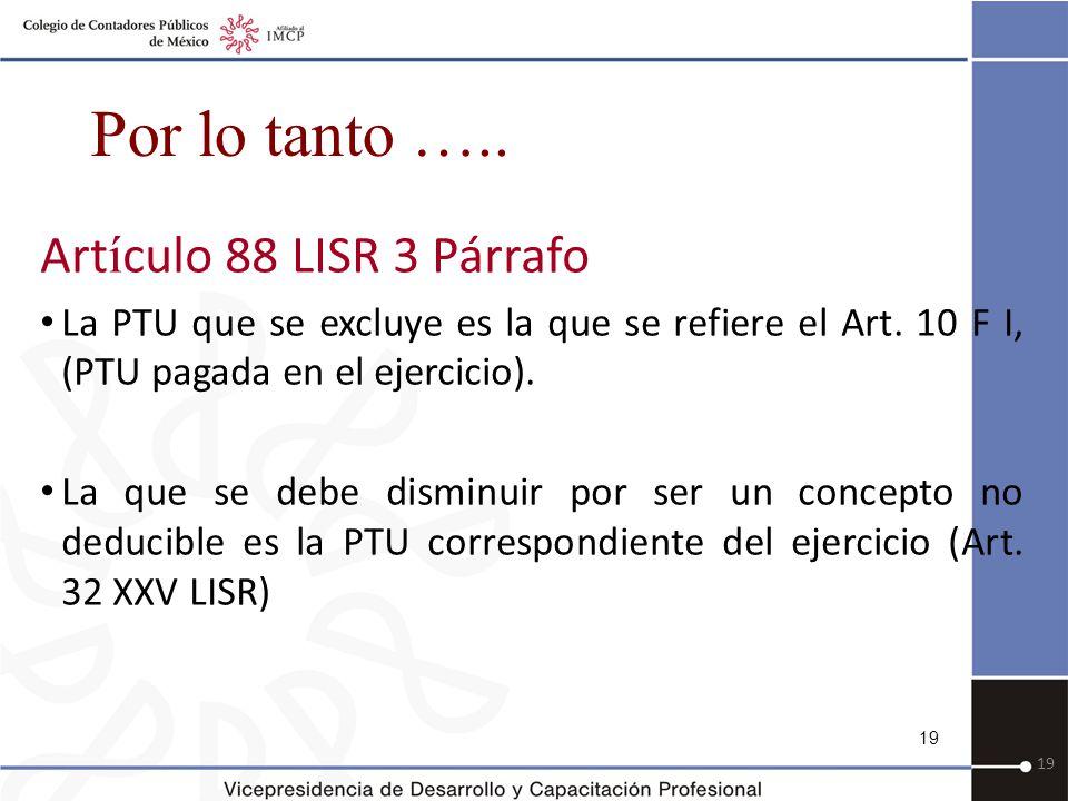 Por lo tanto ….. Artículo 88 LISR 3 Párrafo