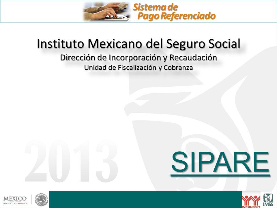 Sistema de Pago Referenciado. Instituto Mexicano del Seguro Social Dirección de Incorporación y Recaudación Unidad de Fiscalización y Cobranza.
