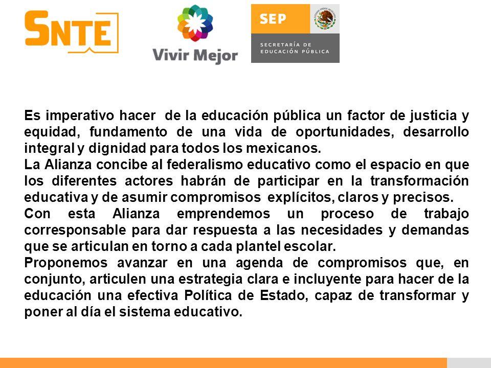 Es imperativo hacer de la educación pública un factor de justicia y equidad, fundamento de una vida de oportunidades, desarrollo integral y dignidad para todos los mexicanos.
