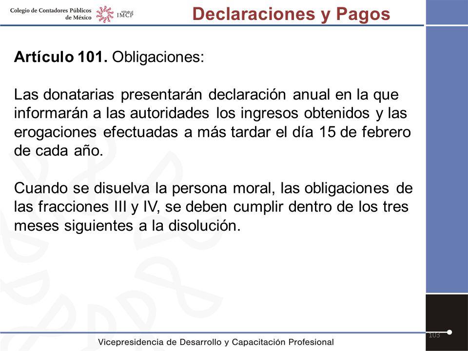 Declaraciones y Pagos Artículo 101. Obligaciones: