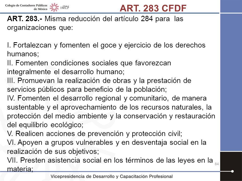 ART. 283 CFDF ART. 283.- Misma reducción del artículo 284 para las organizaciones que: