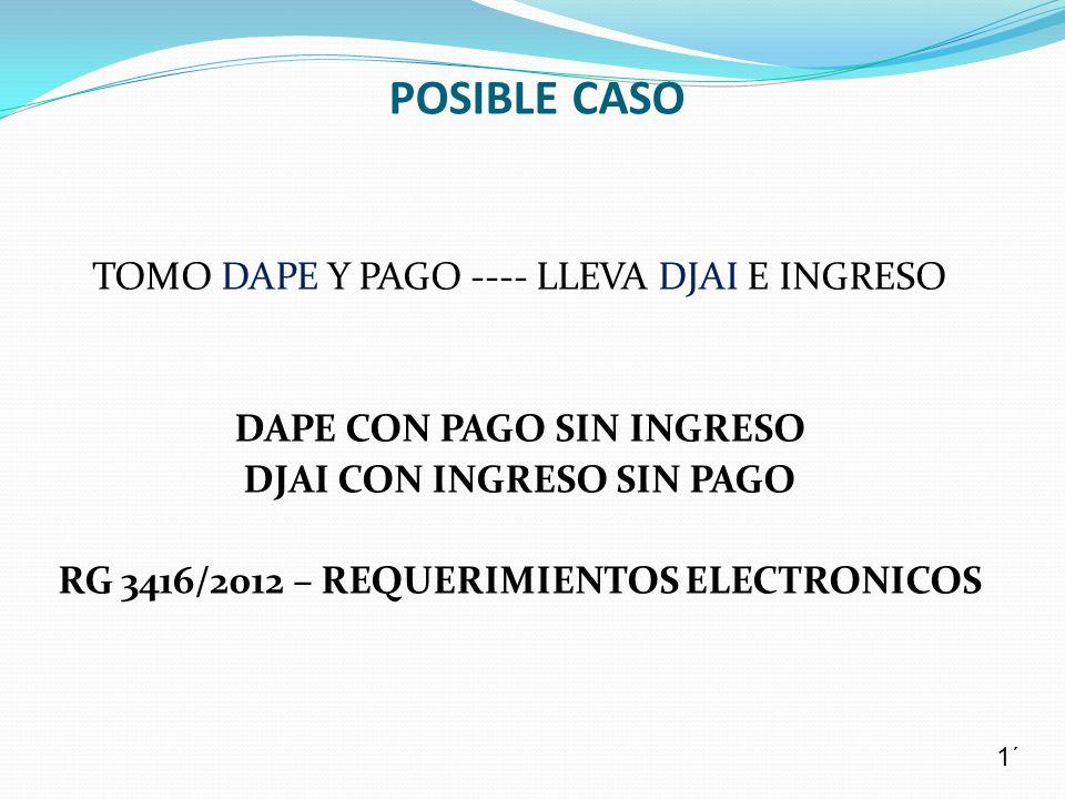 POSIBLE CASO TOMO DAPE Y PAGO ---- LLEVA DJAI E INGRESO