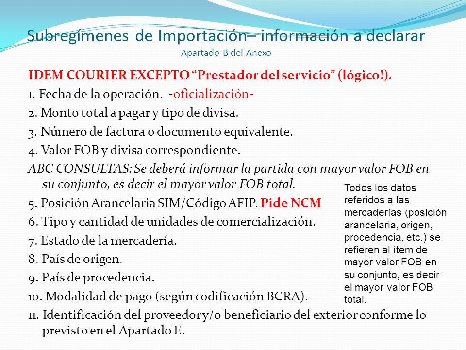 Subregímenes de Importación– información a declarar Apartado B del Anexo