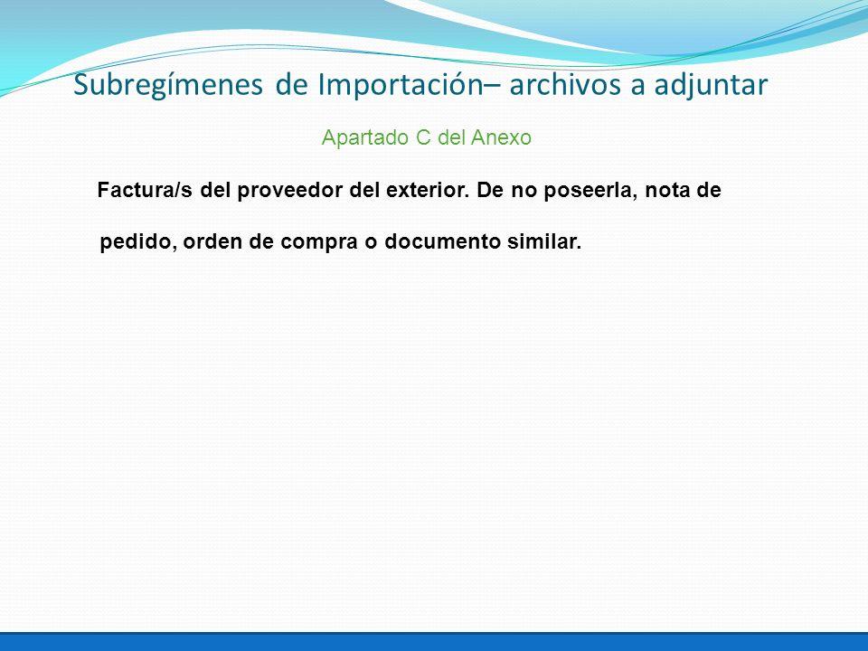 Subregímenes de Importación– archivos a adjuntar